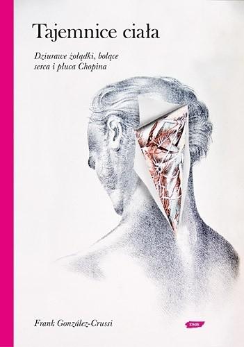 Okładka książki Tajemnice ciała. Dziurawe żołądki, bolące serca i płuca Chopina