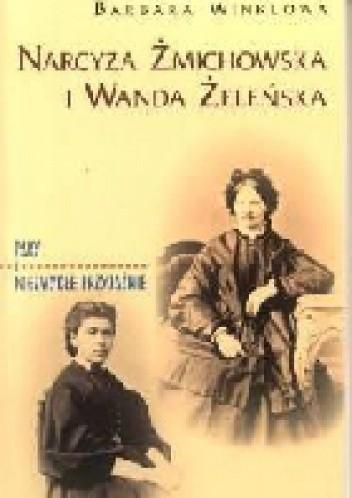 Okładka książki Narcyza Żmichowska i  Wanda Żeleńska