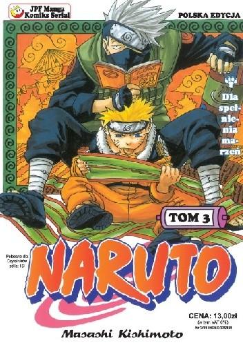 Okładka książki Naruto tom 3 - Dla spełnienia marzeń