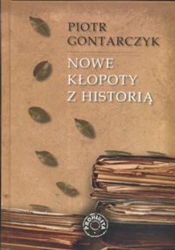 Okładka książki Nowe kłopoty z historią