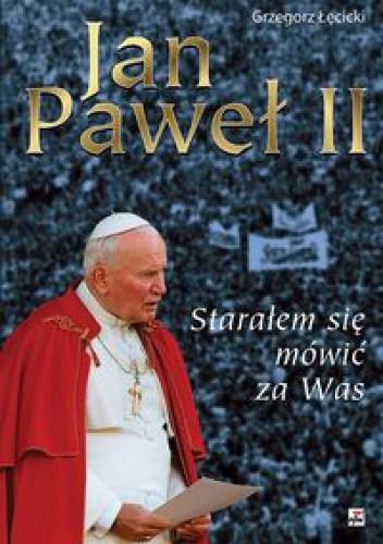 Okładka książki Jan Paweł II. Starałem się mówić za was