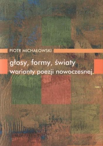 Okładka książki Głosy formy światy Warianty poezji nowoczesnej