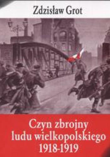 Okładka książki Czyn zbrojny ludu wielkopolskiego 1918 - 1919