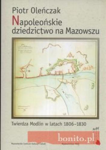 Okładka książki Napoleońskie dziedzictwo na Mazowszu