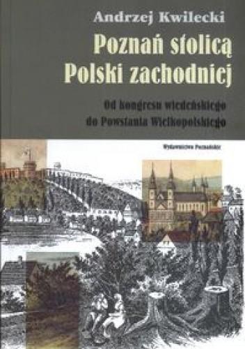Okładka książki Poznań stolicą Polski zachodniej