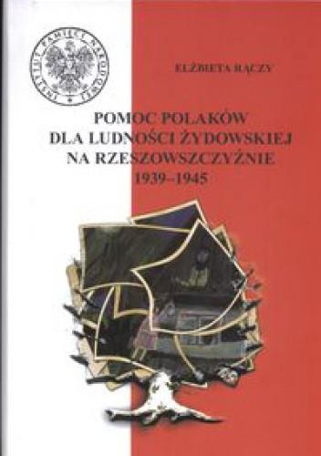 Okładka książki Pomoc Polaków dla ludności żydowskiej na Rzeszowszczyźnie 1939 - 1945
