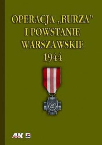 """Okładka książki Operacja """"Burza"""" i Powstanie Warszawskie"""