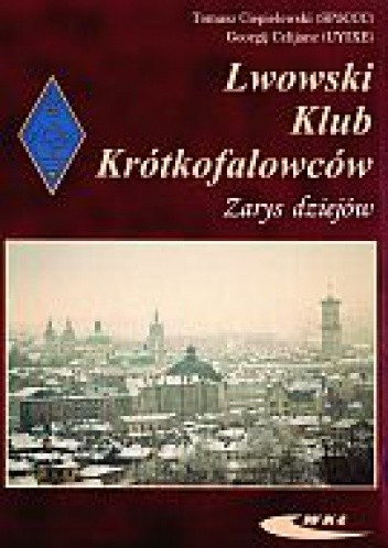 Okładka książki Lwowski Klub Krótkofalowców. zarys dziejów