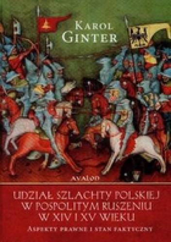 Okładka książki Udział szlachty polskiej w pospolitym ruszeniu w XIV i XV wieku Aspekty prawne i stan faktyczny