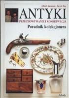 Antyki. Przechowywanie i konserwacja. Poradnik kolekcjonera