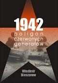 Okładka książki 1942. Poligon czerwonych generałów