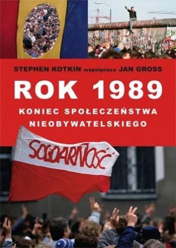 Okładka książki Rok 1989 Koniec Społeczeństwa Nieobywatelskiego