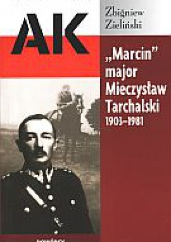 """Okładka książki """"Marcin"""" major Mieczysław Tarchalski 1903-1981"""