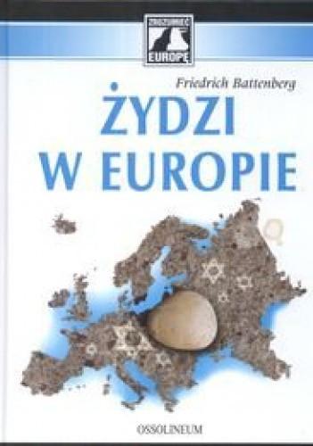 Okładka książki Żydzi w Europie: Proces rozwoju mniejszości żydowskiej w nieżydowskim środowisku Europy 1650 – 1933