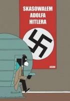 Skasowałem Adolfa Hitlera