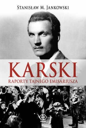 Okładka książki Karski. Raporty tajnego emisariusza