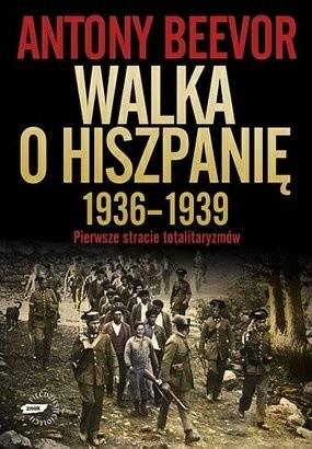 Okładka książki Walka o Hiszpanię 1936-1939