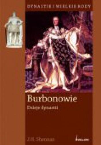 Okładka książki Burbonowie. Dzieje dynastii