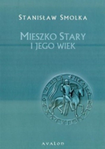 Okładka książki Mieszko Stary i jego wiek