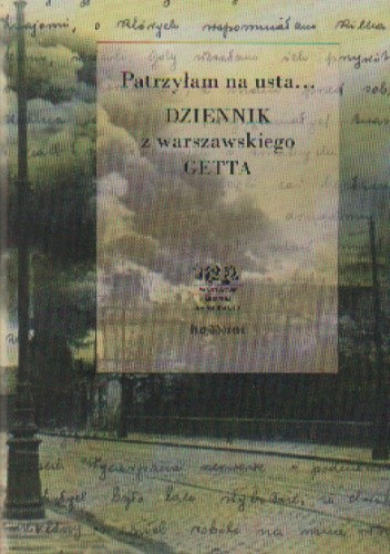Okładka książki Patrzyłam na usta... Dziennik z warszawskiego getta