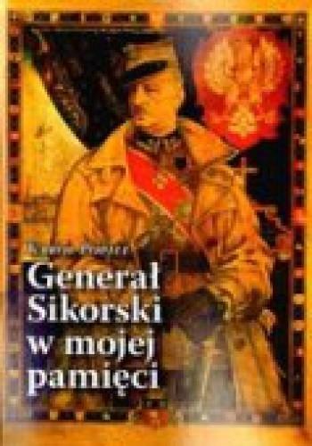 Okładka książki Generał Sikorski w mojej pamięci
