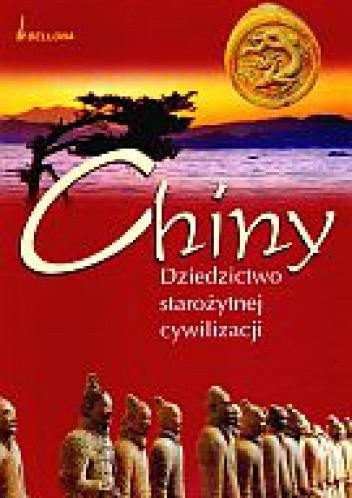 Okładka książki Chiny. Dziedzictwo starożytnej cywilizacji