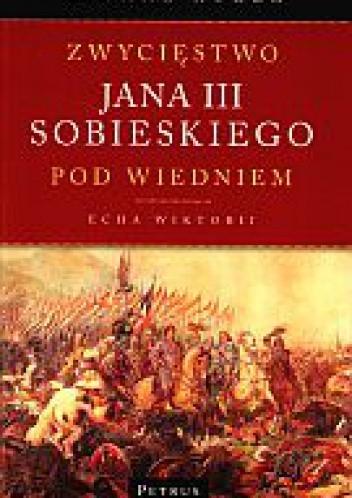 Okładka książki Zwycięstwo Jana III Sobieskiego pod Wiedniem. Echa Wiktorii