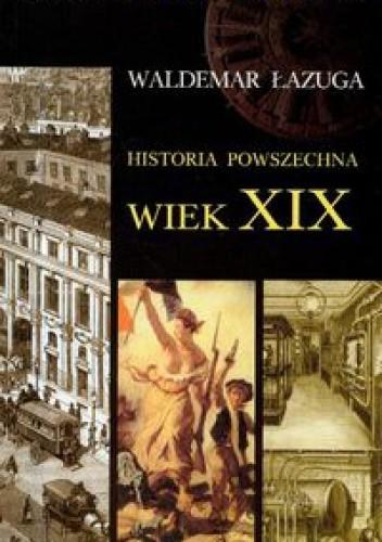 Okładka książki Historia powszechna. Wiek XIX
