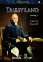 Talleyrand. Zdrajca i zbawca Francji