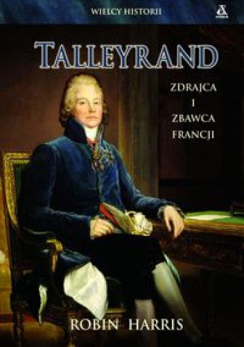 Okładka książki Talleyrand. Zdrajca i zbawca Francji