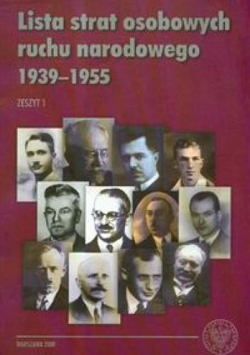Okładka książki Lista strat osobowych ruchu narodowego 1939-1955 zeszyt 1