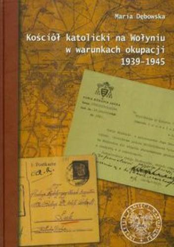 Okładka książki Kościół katolicki na Wołyniu w warunkach okupacji 1939-1945