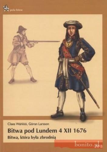 Okładka książki Bitwa pod Lundem 4 XII 1676. Bitwa, która była zbrodnią