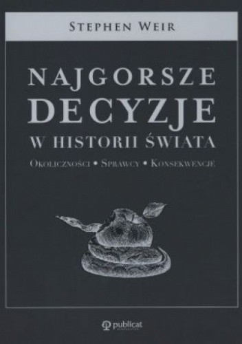 Okładka książki Najgorsze decyzje w historii świata