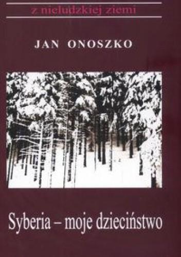 Okładka książki Syberia moje dzieciństwo