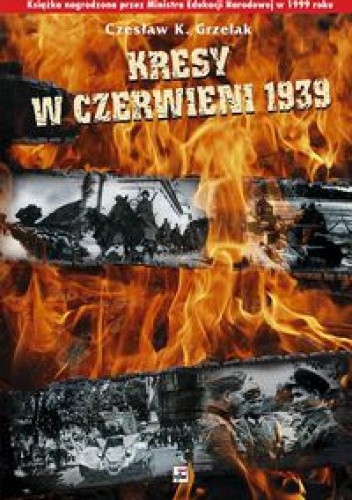 Okładka książki Kresy w czerwieni 1939. Agresja zwiazku Sowieckiego na Polskę