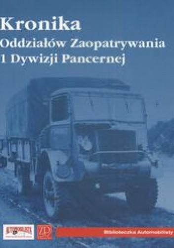 Okładka książki Kronika Oddziałów Zaopatrywania 1 Dywizji Pancernej