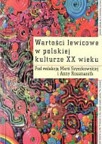 Okładka książki Wartości lewicowe w polskiej kulturze XX wieku