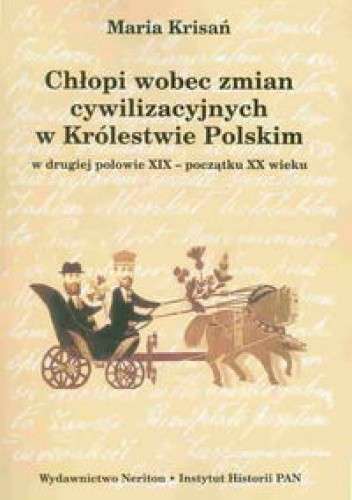 Okładka książki Chłopi wobec zmian cywilizacyjnych w królestwie Polskim w drugiej połowie XIX-początku XX wieku
