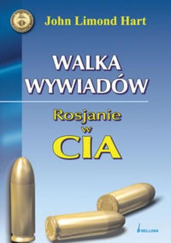 Okładka książki Walka wywiadów.Rosjanie w CIA.