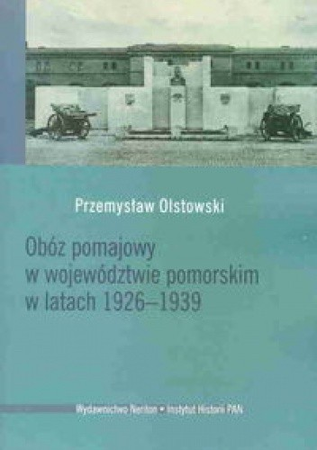 Okładka książki Obóz pomajowy w województwie pomorskim w latach 1926-1939