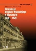 Działalność Instytutu Wschodniego w Warszawie 1926 - 1939
