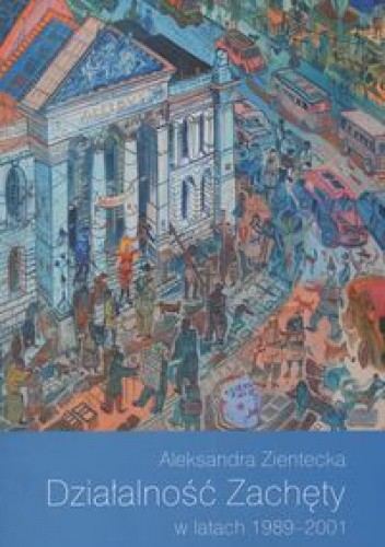 Okładka książki Działalność zachęty w latach 19892001