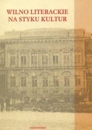 Okładka książki Wilno literackie na styku kultur