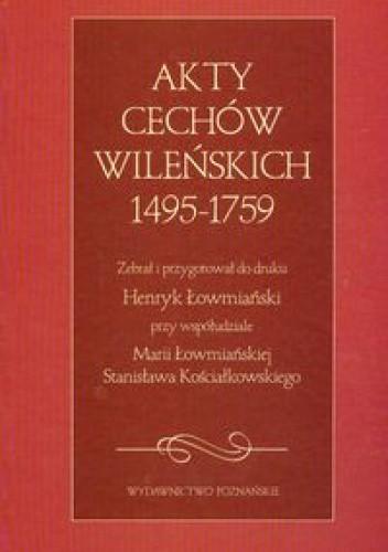 Okładka książki Akty cechów wileńskich 1495-1759