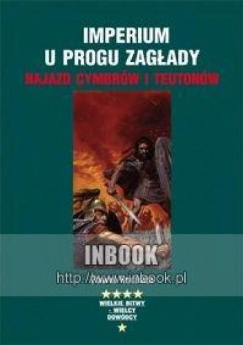 Okładka książki Imperium u progu zagłady. Najazd Cymbrów i Teutonów