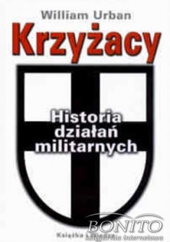 Okładka książki Krzyżacy. Historia działań militarnych