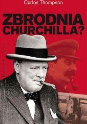 Okładka książki Zbrodnia Churchilla?