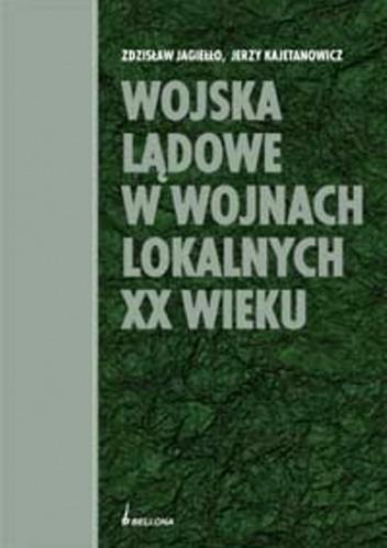 Okładka książki Wojska lądowe w wojnach lokalnych XX wieku