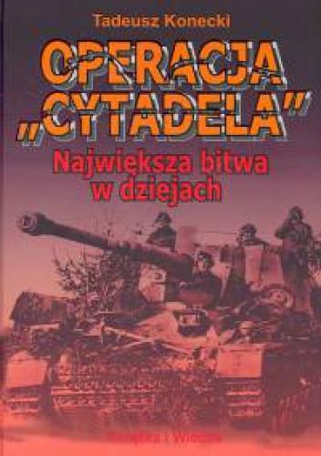 Okładka książki Operacja Cytadela Największa bitwa w dziejach